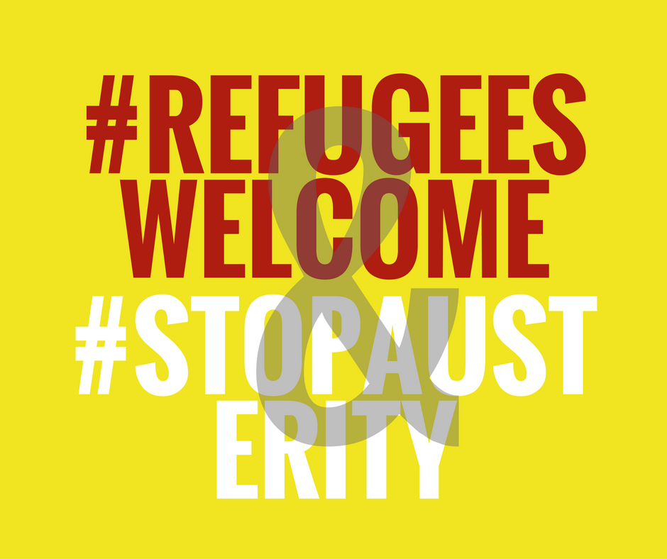 #StopAusterity&#RefugeesWelcome
